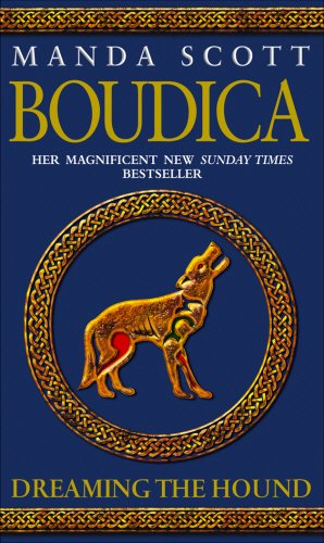 Boudica: Dreaming The Hound: A Novel of Roman Britain: Boudica 3: v. 3