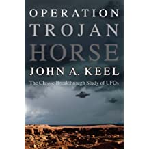 OPERATION TROJAN HORSE: The Classic Breakthrough Study of UFOs (English Edition)