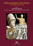 Cultura política en Occidente. Arte, Religión y Ciencia. Tomo I. Antigüedad (Gre