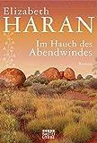 Im Hauch des Abendwindes: Roman - Elizabeth Haran