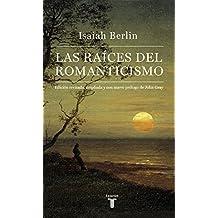 Las Raíces Del Romanticismo (PENSAMIENTO)