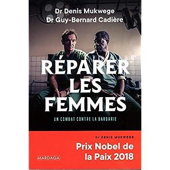 Réparer les femmes: Un combat contre la barbarie