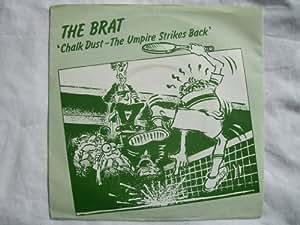 "THE BRAT Chalk Dust - The Umpire Strikes Back 7"" 45"