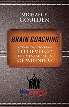 Brain Coaching: A Training Program to Develop the Mental Skills of Winning (English Edition) par [Goulden, Michael E.]