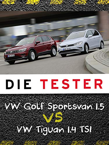 Die Tester: VW Golf Sportsvan 1.5 TSI vs. VW Tiguan 1.4 TSI -