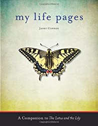My Life Pages: A Companion to The Lotus and the Lily by Janet Conner (2013-03-01)