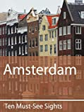 Front cover for the book Ten Must-See Sights: Amsterdam by Mark Green