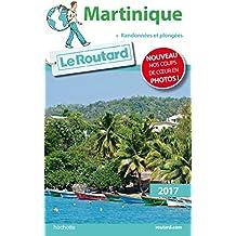 Guide du Routard Martinique 2017: + Randonnées et plongées !
