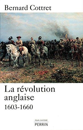 La révolution anglaise : 1603-1660 por Bernard Cottret