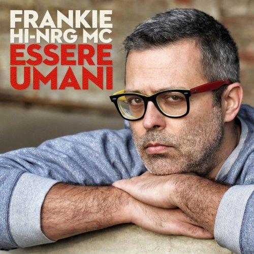 Essere umani (Include i brani del Festival di Sanremo 2014) [Explicit]