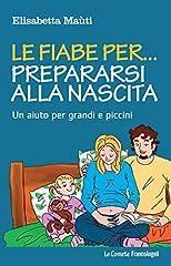 Idea Regalo - Le fiabe per. prepararsi alla nascita. Un aiuto per grandi e piccini: Un aiuto per grandi e piccini (Le comete)