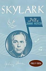 Skylark: The Life and Times of Johnny Mercer