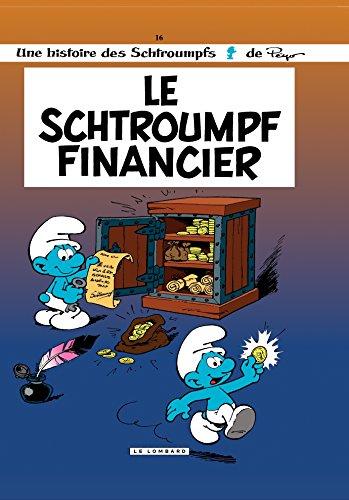 Les Schtroumpfs - tome 16 - Le Schtroumpf financier par Thierry Culliford