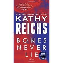 Bones Never Lie (with bonus novella Swamp Bones): A Novel