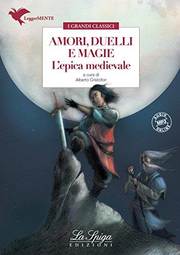 Amori, duelli e magie: L'Epica Medievale