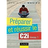 Préparer et réussir le C2i niveau 1 (Hors collection)