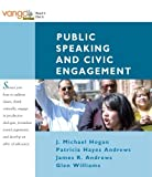 Public Speaking and Civic Engagement (with MySpeechKit), VangoBooks by Hogan, J. Michael, Andrews, Patricia Hayes, Andrews, James R (2007) Paperback