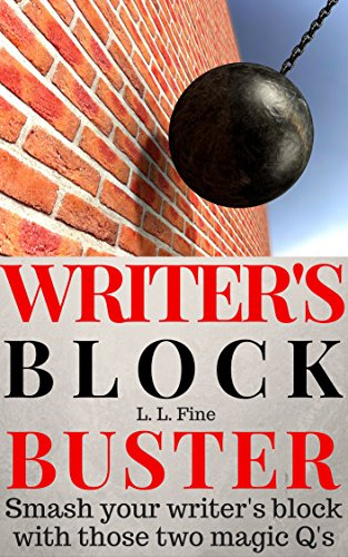 Writer's Block Buster: Smash your writer's block with those two magic Q's (Smart Writing Tips Book 1) (English Edition)