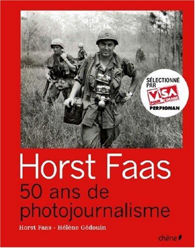 Horst Faas : 50 Ans de photojournalisme