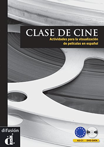 Clase de cine: Actividades para la visualización de películas en español. Spanische Lektüre für das 3., 4. Lernjahr, Oberstufe. Lehrerhandbuch + - Peliculas Espanolas