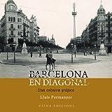 Barcelona en Diagonal: Una crònica gràfica (Fotografies inèdites)