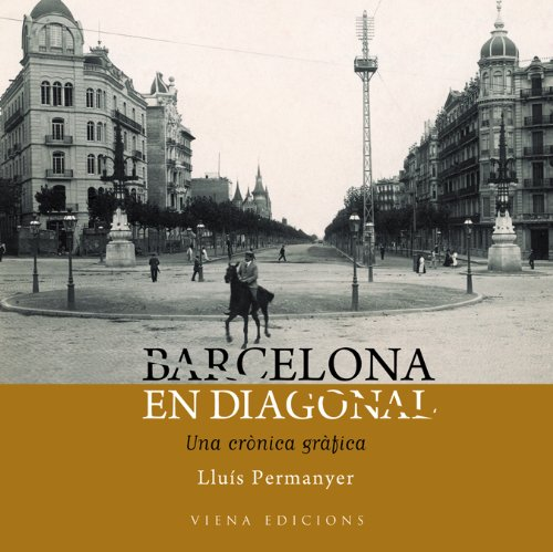 Descargar Libro Barcelona en Diagonal: Una crònica gràfica (Fotografies inèdites) de Lluís Permanyer Lladós