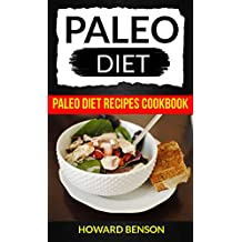 Paleo Diet: Paleo Diet Recipes Cookbook