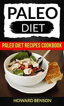 Paleo Diet: Paleo Diet Recipes Cookbook by [Benson, Howard]