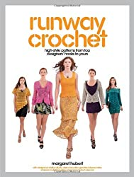 Runway Crochet: High-style Patterns from Top Designers' Hooks to Yours by Margaret Hubert (1-May-2013) Paperback
