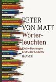 W?rterleuchten: Kleine Deutungen deutscher Gedichte
