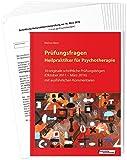 Prüfungsfragen Heilpraktiker für Psychotherapie: 10 originale schriftliche Prüfungsbögen (Oktober 2011 bis März 2016) mit ausführlichen Kommentaren