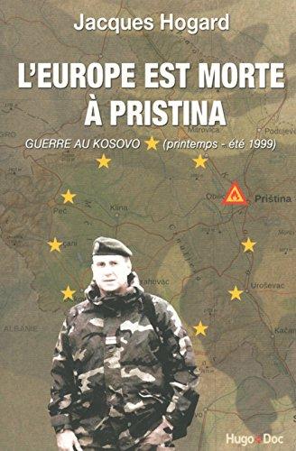 L'Europe est morte à Pristina par Jacques Hogard
