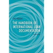 The Handbook of International Loan Documentation: Second Edition (Global Financial Markets)