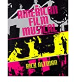 By Rick Altman ; Charles (Rick) F Altman ( Author ) [ American Film Musical By Feb-1988 Paperback