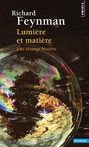 Lumire et matire - Une trange histoire