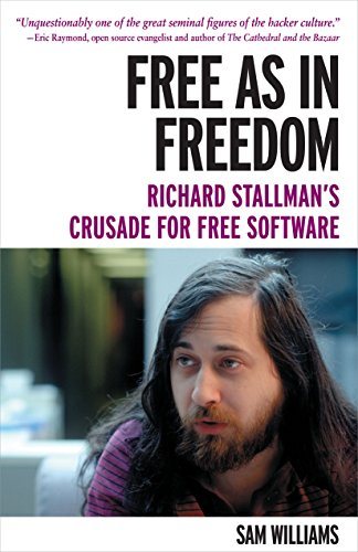 Free as in Freedom [Paperback]: Richard Stallman's Crusade for Free Software por Sam Williams