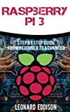 Raspberry Pi 3: Step by Step Guide from Beginner to Advanced