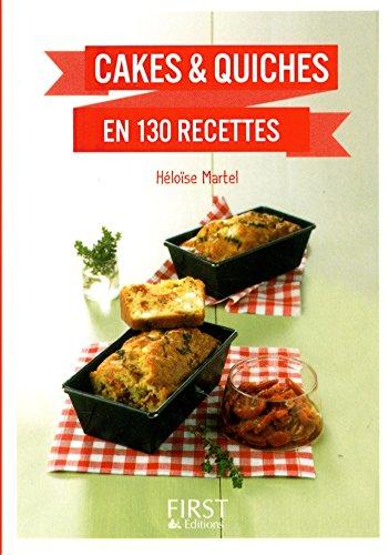 Petit Livre de - Cakes et quiches en 130 recettes par Héloïse MARTEL