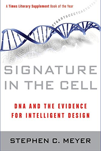 Signature in the Cell: DNA and the Evidence for Intelligent Design por Stephen C. Meyer