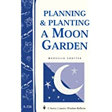Planning & Planting a Moon Garden: Storey's Country Wisdom Bulletin A-234 (Storey Country Wisdom Bulletin, A-234) (English Edition)