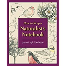 How to Keep a Naturalist's Notebook (English Edition)