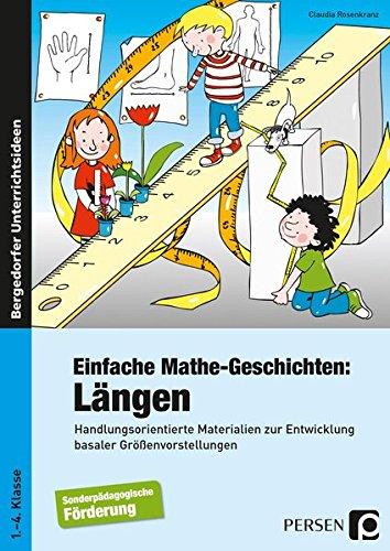 Einfache Mathe-Geschichten: Längen: Handlungsorientierte Materielien zur Entwicklung basaler Größenvorstellungen - Sopäd (1. bis 4. Klasse)