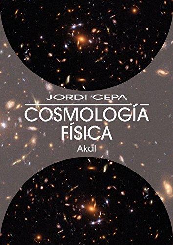Cosmología Física (Astronomía) por Jordi Cepa