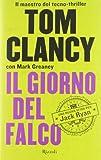 Il giorno del falco by Mark Greaney Tom Clancy (2012-01-01)