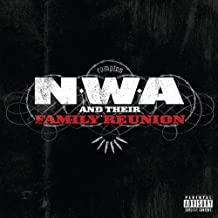 N.W.A. And Their Family Reunion [Explicit]