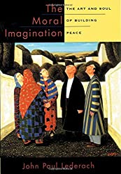 The Moral Imagination: The Art and Soul of Building Peace by John Paul Lederach (2010-08-26)