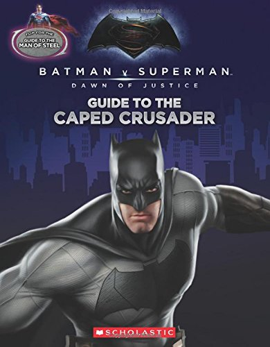 Guide to the Caped Crusader / Guide to the Man of Steel: Movie Flip Book (Batman vs. Superman: Dawn of Justice) (Batman V Superman: Dawn of Justice)