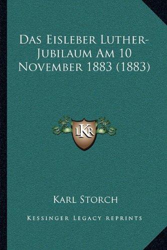 Das Eisleber Luther-Jubilaum Am 10 November 1883 (1883)