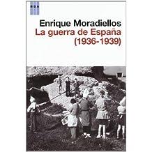 La guerra de España (1936-1939) (HISTORIA)
