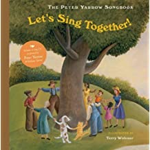 The Peter Yarrow Songbook: Let's Sing Together! (Peter Yarrow Songbooks) by Peter Yarrow (2009-08-04)